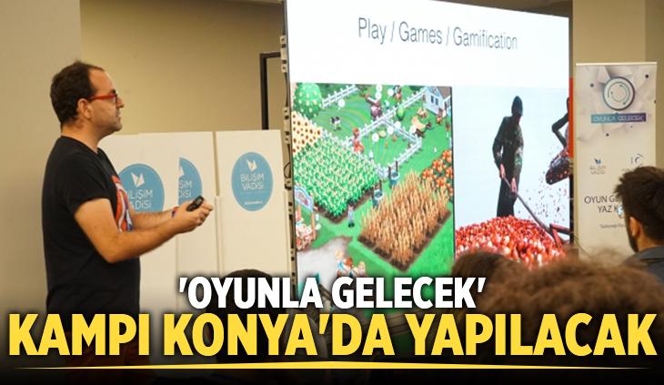 'Oyunla Gelecek' kampı Konya'da yapılacak